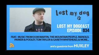 Lost My Dogcast 034 - Huxley