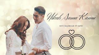 Siti Badriah ft RPH - Nikah Sama Kamu(Official Video Lyrics)