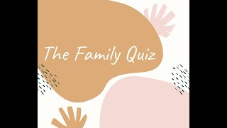 Play with Unique Skills – Develop Social Skills – The Family Quiz