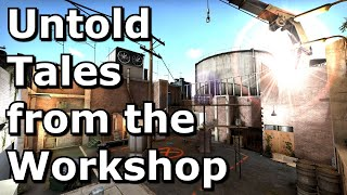 Untold Tales from the Workshop