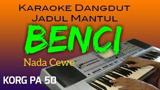 BENCI - KARAOKE DANGDUT JADUL MANTUL - NADA CEWE