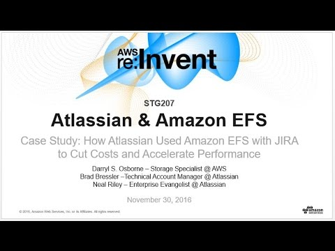 AWS re:Invent 2016: Case Study: How Atlassian Uses Amazon EFS with JIRA to Cut Costs (STG207)