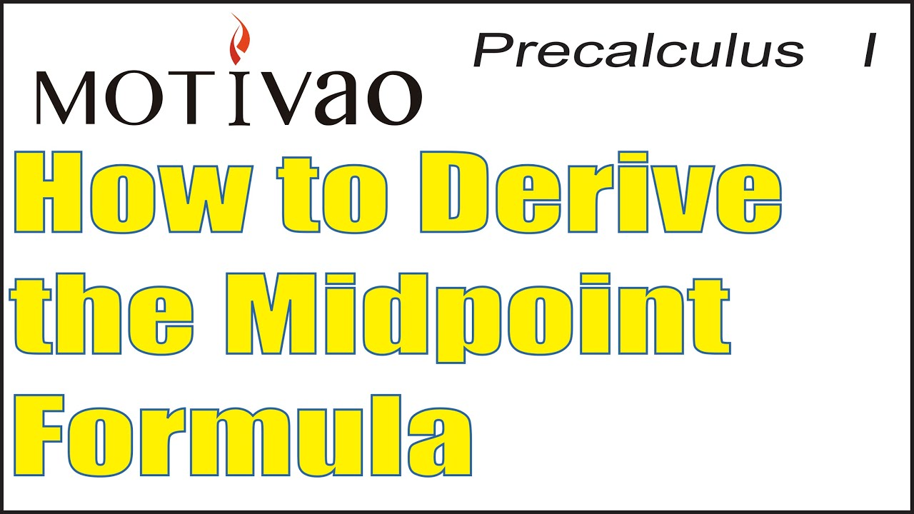 Precalculus | How to Derive the Midpoint Formula