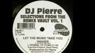 DJ Pierre - Let The Music Take You Higher (Original Yo Yo Mix) 1994