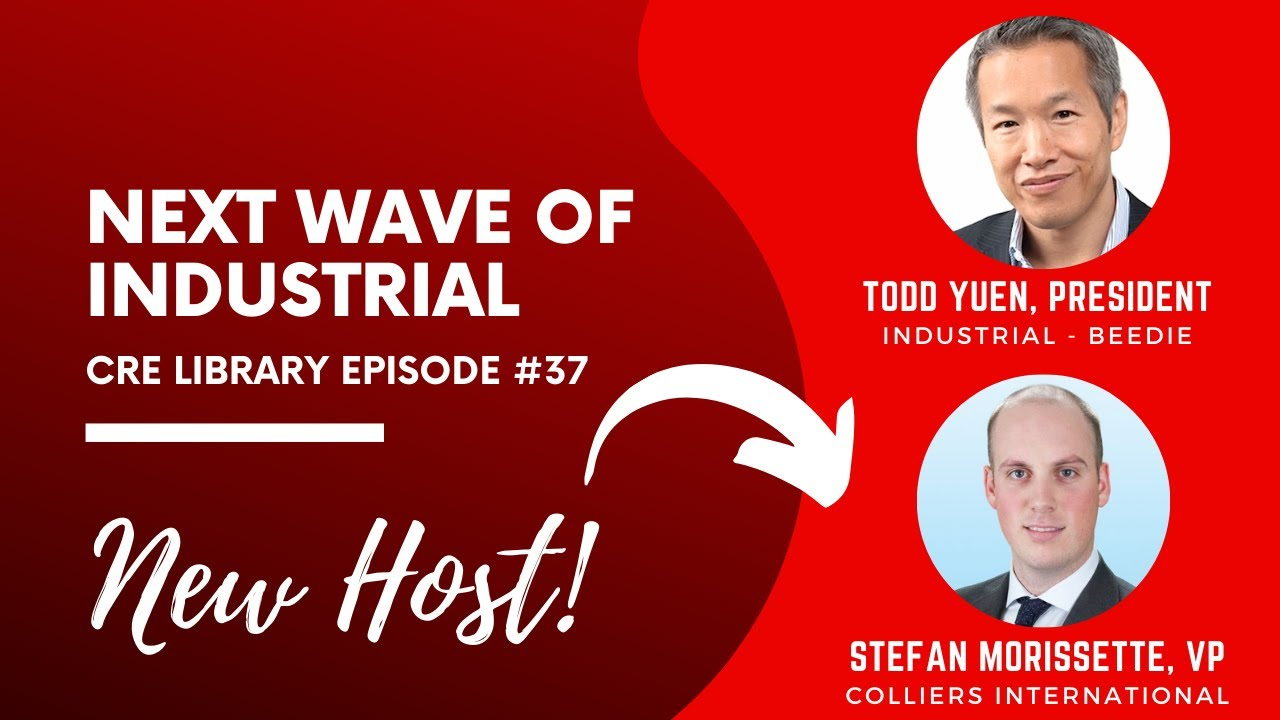 The Next Stage of Industrial with Todd Yuen, President of Beedie Industrial | CRELIBRARY Episode #37