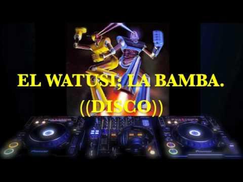 DISCO (version) LA BAMBA; EL WATUSI.