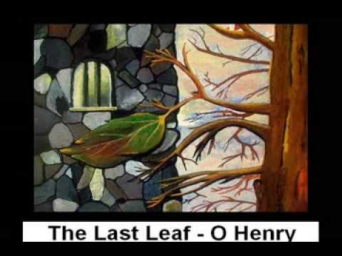 summary of the last leaf by o henry The last leaf by o henry - short story questions and writing response actiivities.