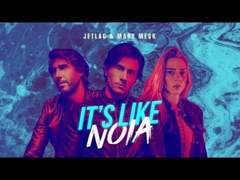Jetlag Mary Mesk - It&39;s Like Noia