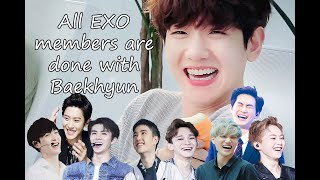 Download All EXO members are done with Baekhyun Mp3 and Videos