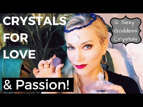 Increase Sexual Attraction and Orgasm using 12 Goddess Crystals| Crystals for Love