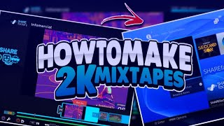 HOW TO MAKE 2K MIXTAPES ON ShareFactory/PS4 | LIKE A PRO!!!...