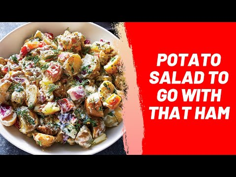 Potato Salad to go with That Ham