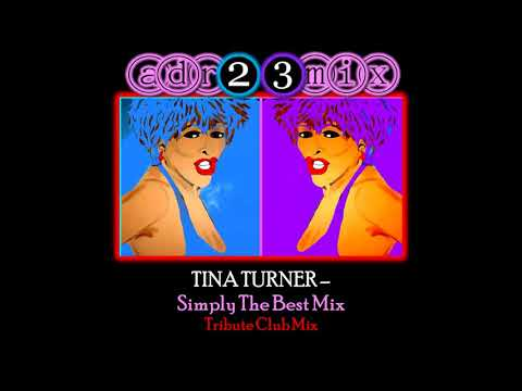 TINA TURNER - Simply The Best Club Mix adr23mix Special DJs Editions