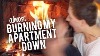 BURNING MY APARTMENT DOWN