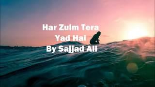 har zulm tera yad hai By Sajjad Ali Lyrical