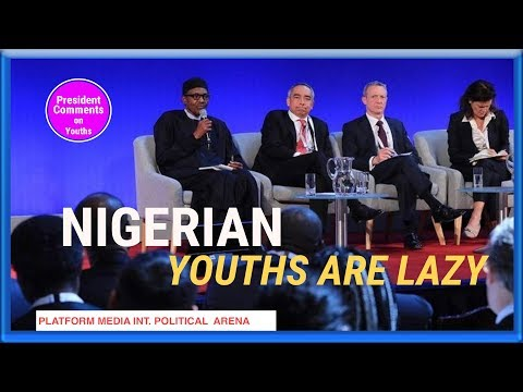NIGERIAN YOUTHS ARE LAZY  PMI POLITICAL ARENA