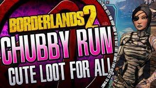 Borderlands 2 The Chubby Run