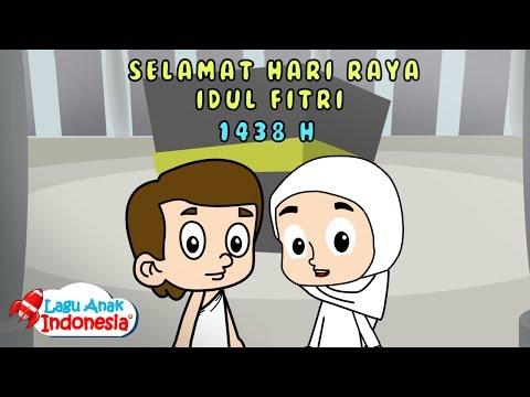 Lagu Anak Islami - Selamat Hari Raya Idul FItri 1438 H - Lagu Anak Indonesia