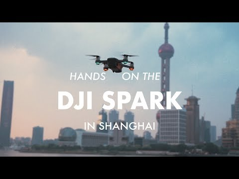 Quick facts about the DJI Spark Drone. A real case test in Shanghai.