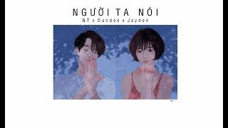 NGƯỜI TA NÓI - NT x Dandee x Jayden「Lyrics」