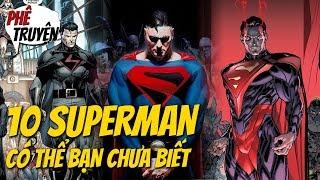 TOP 10 PHIÊN BẢN SUPERMAN BÁ ĐẠO MÀ CÓ THỂ BẠN CHƯA BIẾT