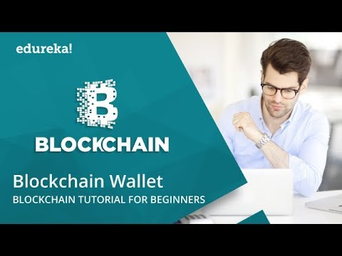 Blockchain Wallet | How To Create Blockchain Bitcoin Wallet | Blockchain Tutorial | Edureka
