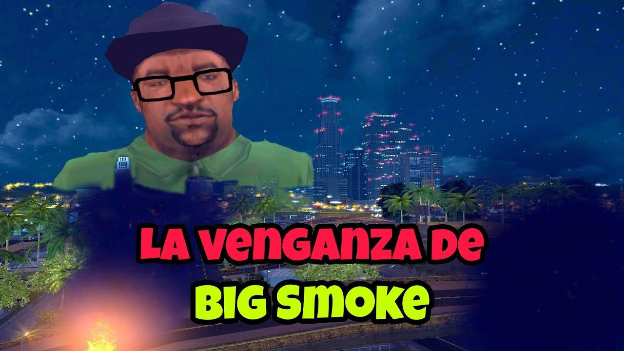 La Venganza de Big Smoke - GTA San Andreas Loquendo