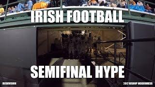 Irish Football Semifinal Hype