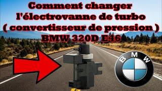 Comment changer l'électrovanne de turbo ( convertisseur de pression ) BMW 320D E46