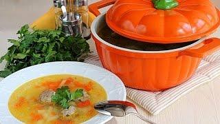 Любимые Рецепты.  Суп с фрикадельками.  Одно из самых вкусных и популярных блюд
