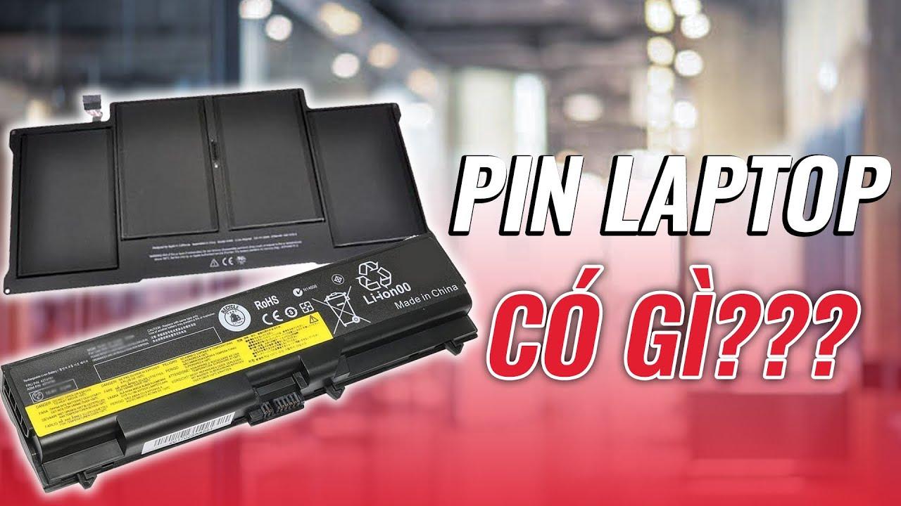 Pin laptop khác gì với Pin điện thoại ? Làm biết laptop pin Trâu
