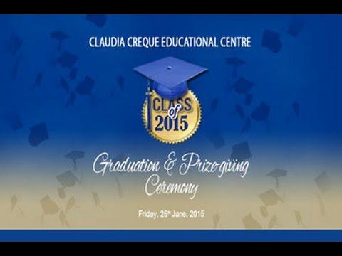 Claudia Creque Educational Centre Graduation   26JUN2015