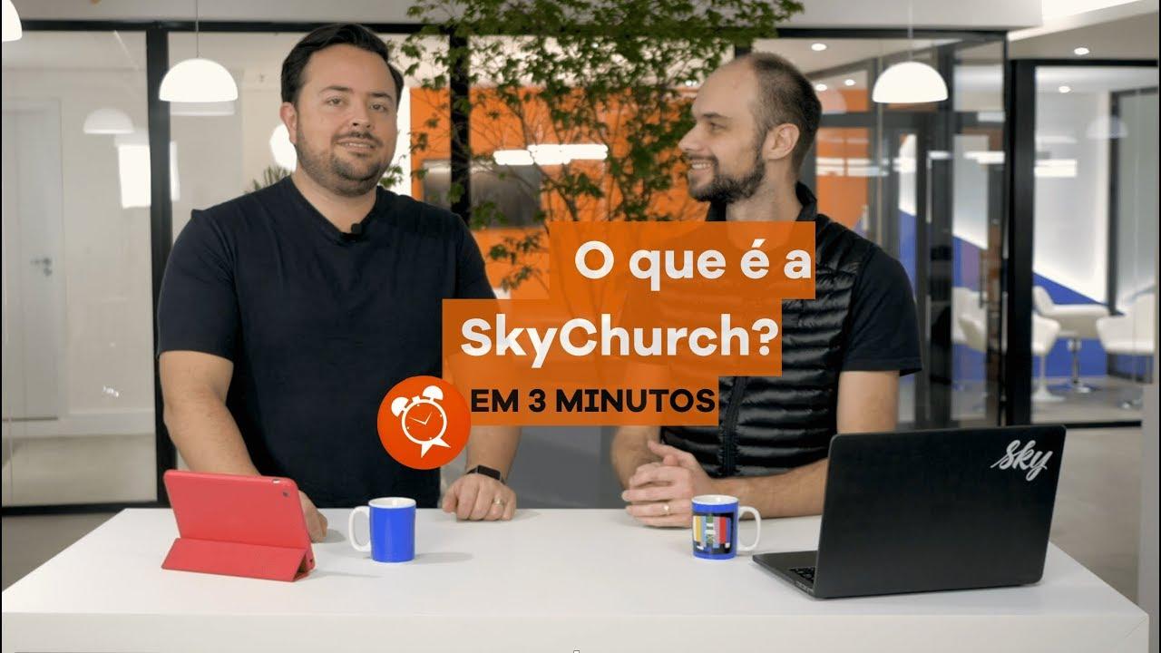 SkyChurch | O que é a igreja Sky em 3 minutos