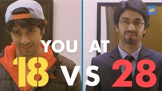 ScoopWhoop: You At 18 Vs You At 28
