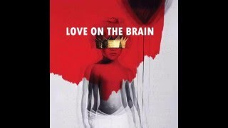 rihanna love on the brain audio anti album