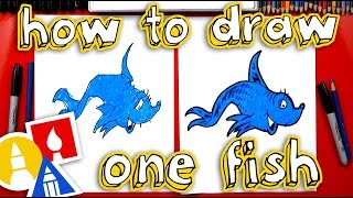 How To Draw Dr. Seuss One Fish