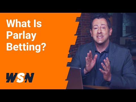 What Is Parlay Betting And How Do Parlay Bets Work? (Feat. Kurt Long)