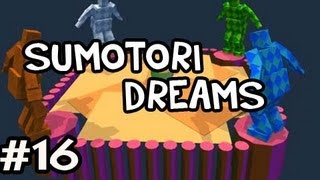 Sumotori Dreams MODS w/Nova Ep.16 - RUNNING OUT OF MAPS