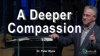 A Deeper Compassion Dr .Peter Wyns live @ Antioch