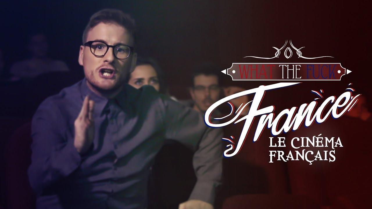 What The Fuck France - Le Cinéma Français - YouTube