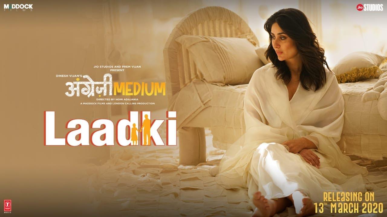 Download Laadki - Angrezi Medium | Irrfan, Kareena, Radhika | Rekha Bhardwaj, Sachin-Jigar | 13 March