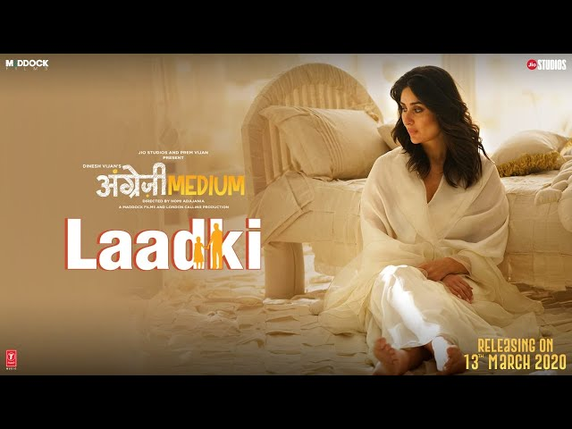 Laadki - Angrezi Medium | Irrfan, Kareena, Radhika | Rekha Bhardwaj, Sachin-Jigar | 13 March
