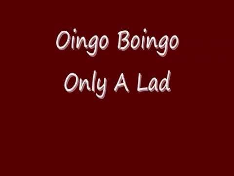 Oingo Boingo- Only a lad (with lyrics)