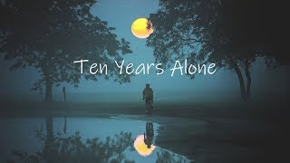 Ten Years Alone | Chill Mix