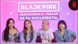 BLACKPINK reaccionan al tráiler de BLACKPINK: Light Up The Sky