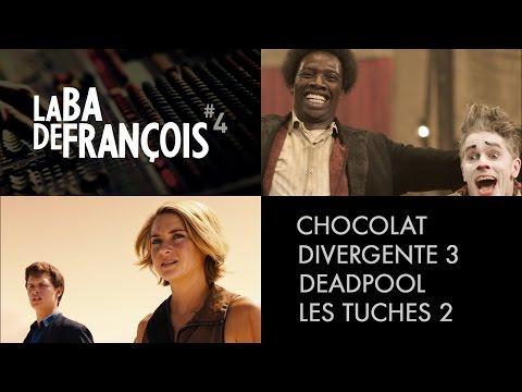 Deadpool, Divergente 3 : au-delà du mur, Les Tuche 2, Chocolat - La BA de Francois