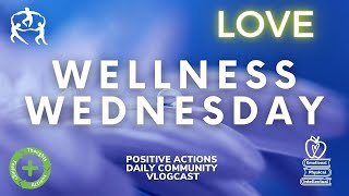 🌿 🍎 Wellness Wednesday Week 34😃 Love, AMOR🥰for May 12, 2021