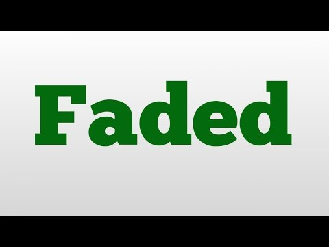 Faded meaning and pronunciation