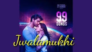 Jwalamukhi new mp3 Audio song || 99 Song 2020 new movie song