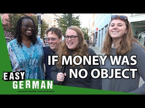 If Money was no Issue | Easy German 221